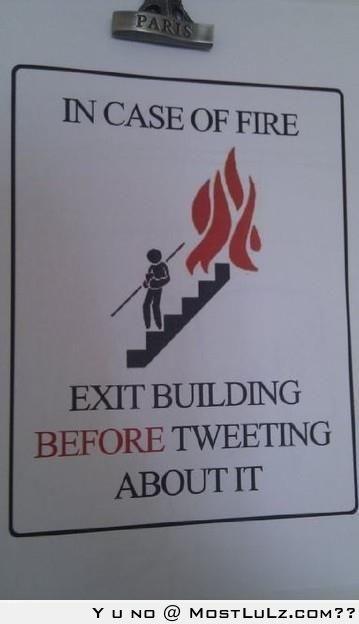 In case of fire, tweet immediately LuLz