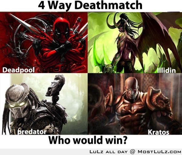 Deadpool vs Illidin vs Predator vsKratos LuLz