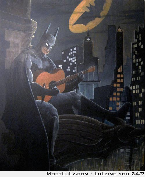 Batman serenade LuLz