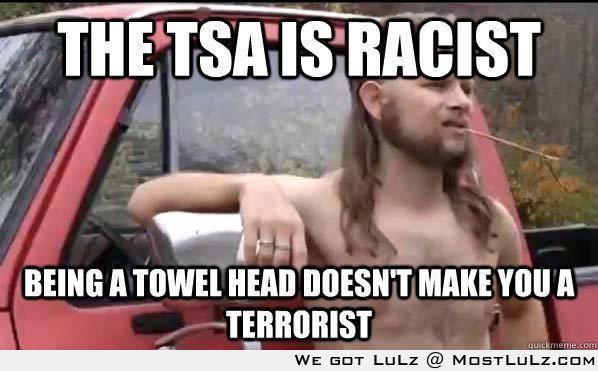 The TSA is racist LuLz