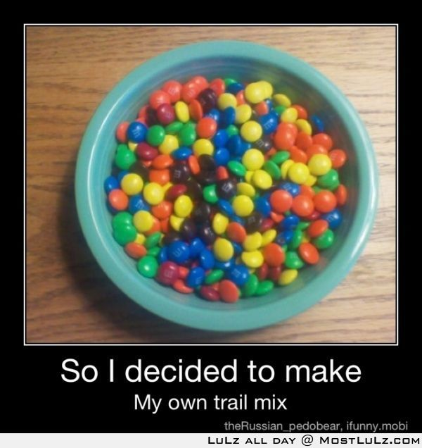 My own trail mix LuLz