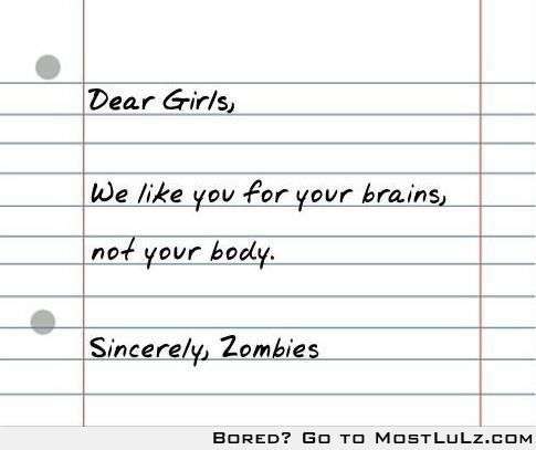 Zombies make great boyfriends LuLz