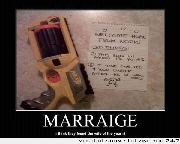 Welcome home! I kill you with Nerf! LuLz