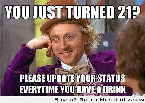 Or don't, you wont remember anyway LuLz