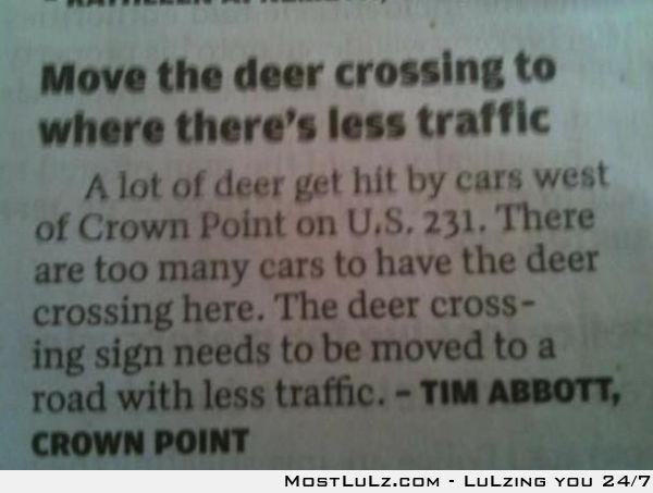 Deer don't read signs dumb ass LuLz