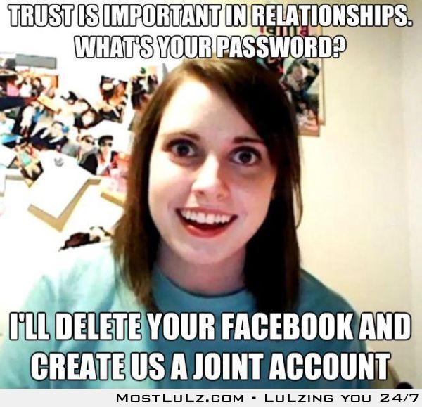 Trust is super important but you're super creepy LuLz