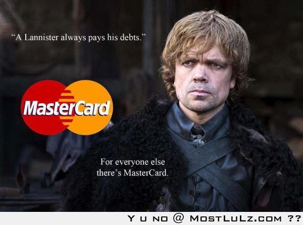 For everything else there's mastercard LuLz