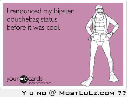 hipster douchebag status