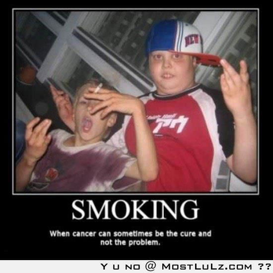 Smoking, helping cancer stop the idiots LuLz