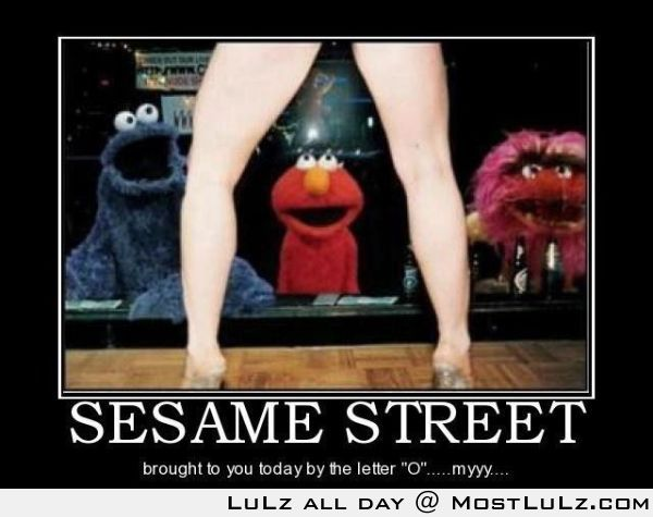 Sesame Street, teaching our youth LuLz