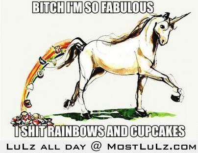 Bitch I'm so fabulous LuLz