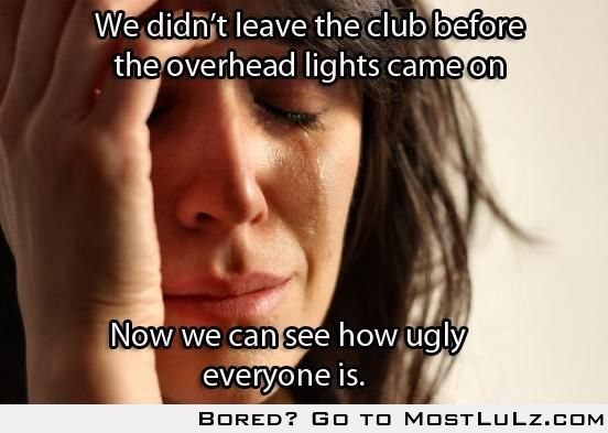 We didn't leave the club...LuLz