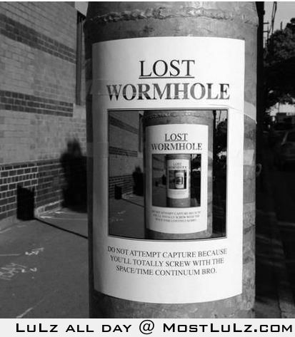 Lost wormholes...I hate those LuLz