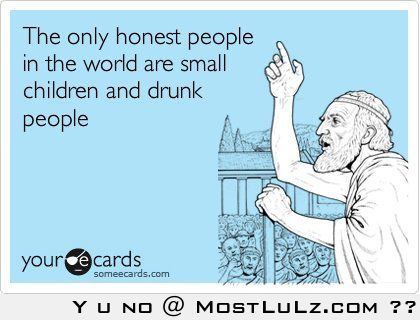 Actually, it's only drunk people LuLz