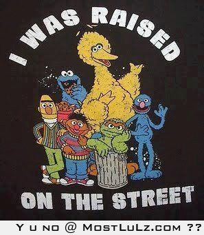 Raised on the street