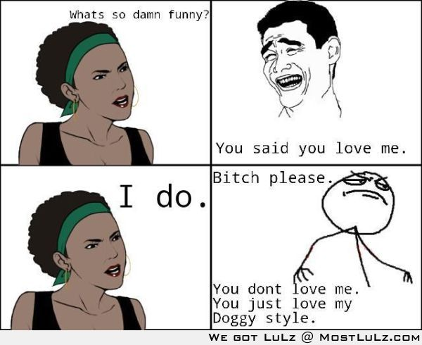 You dont Love me LuLz
