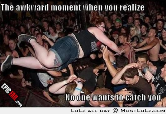 If you're not small and hot then don't attempt to crowd surf or something like this might happen LuLz
