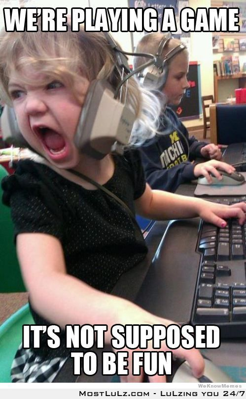 What I look like when I play games LuLz