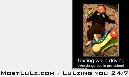 Texting and driving, it can wait LuLz