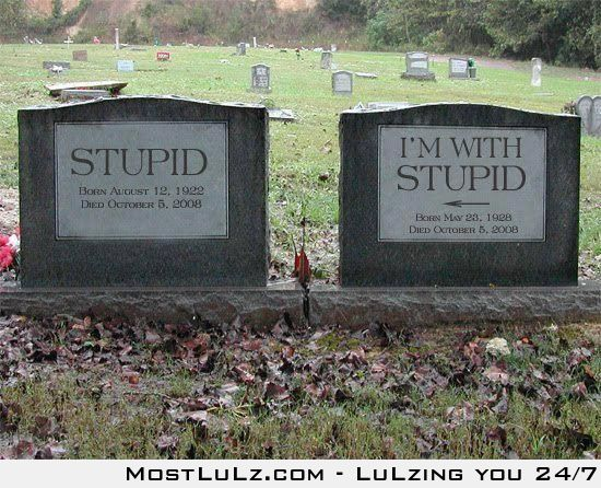 I'm with stupid...eternally LuLz