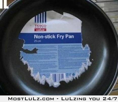 So much for the non stick LuLz