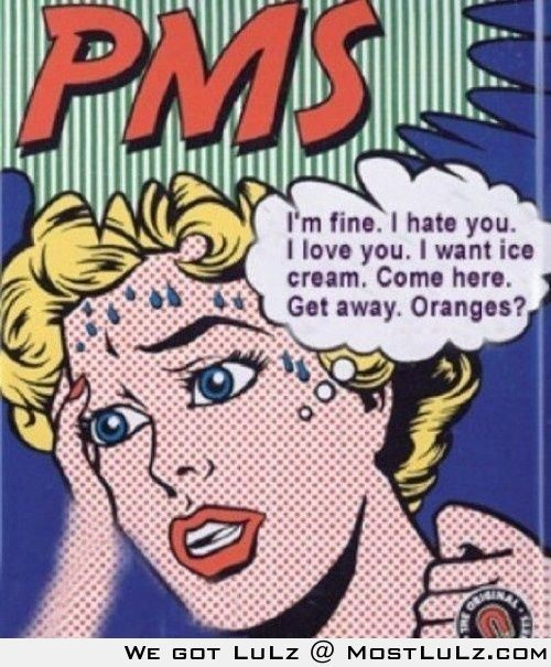 PMS that is all LuLz