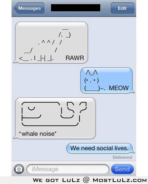 We need social lives...