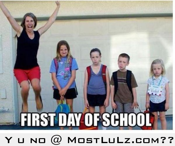 First Day of School; Happy Day for Parents