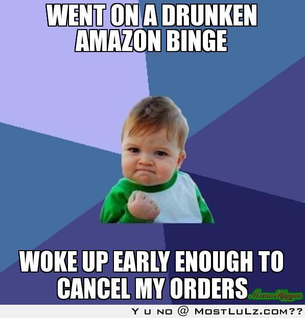 Went on a Drunken Amazon Binge